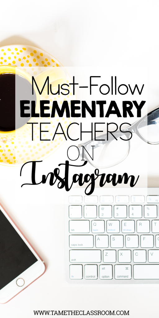 A great list of elementary teachers (K-5) to follow on Instagram | Tame the Classroom