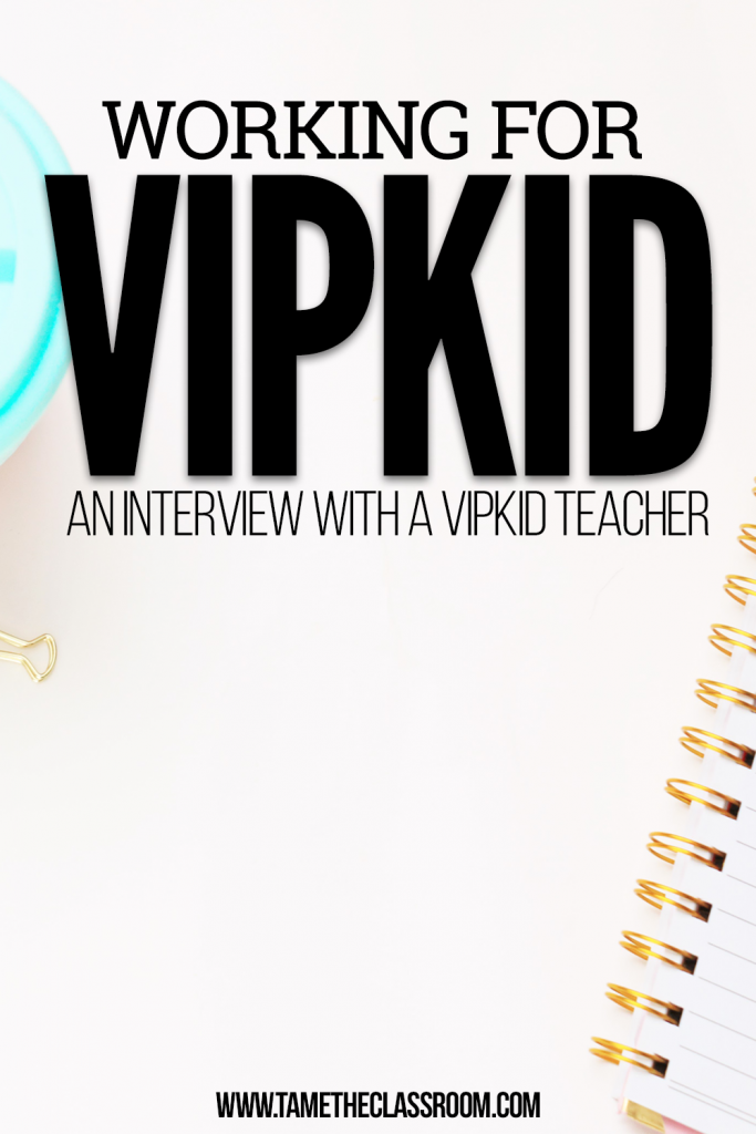 VIPKID is an online learning platform that helps ESL children learn English. Many current classroom teachers love the extra income that VIPKID provides. So, when I found out that a good teacher friend was employed by VIPKID, I decided to talk to her about her experiences with the company.