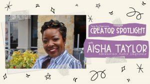 Creator Spotlight: Aisha Taylor